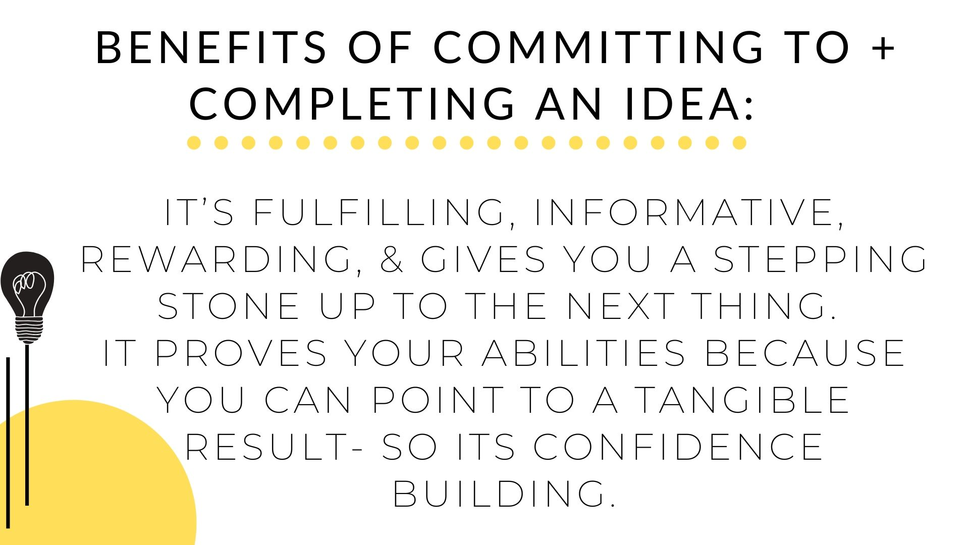 benefits of committing to an idea