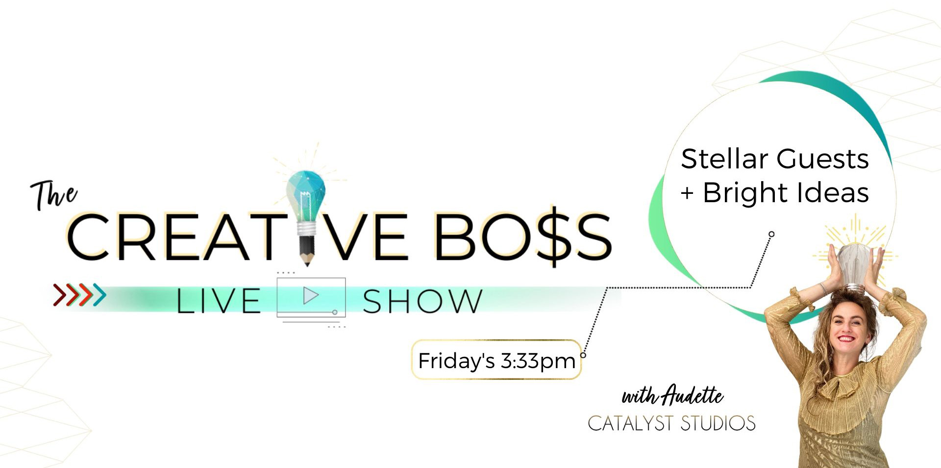 The Creative Boss- Live Video Show with Audette of Catalyst Studios