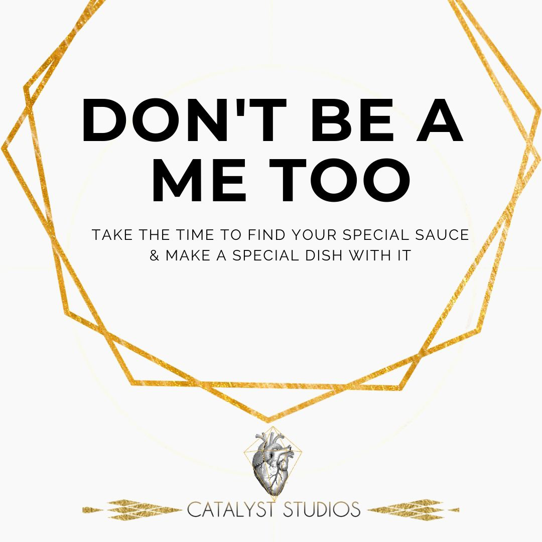 Don't Be Me too- be a standout brand- visual by Catalyst Studios