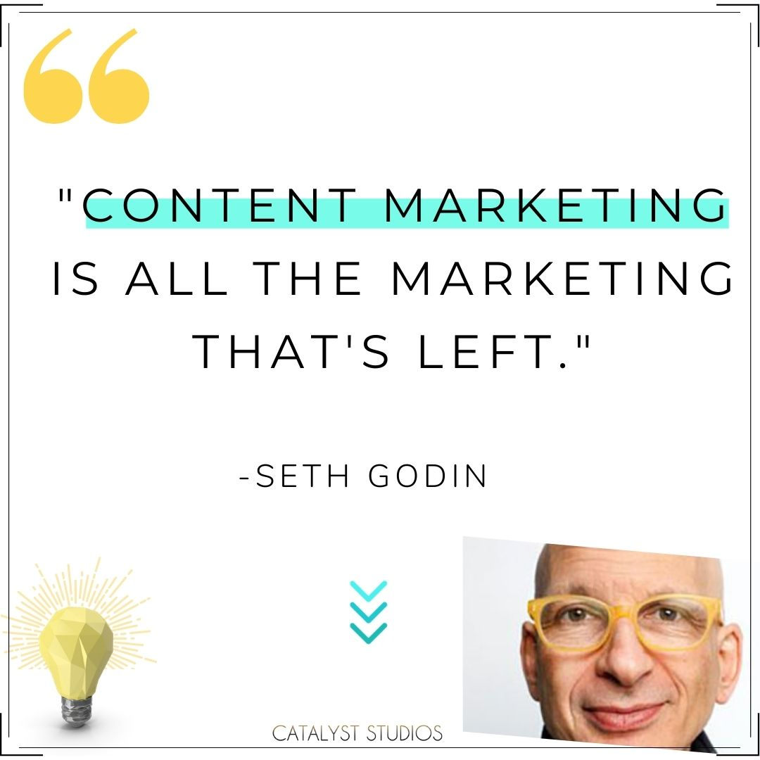 Seth Godin Content Marketing Quote by Catalyst Studios