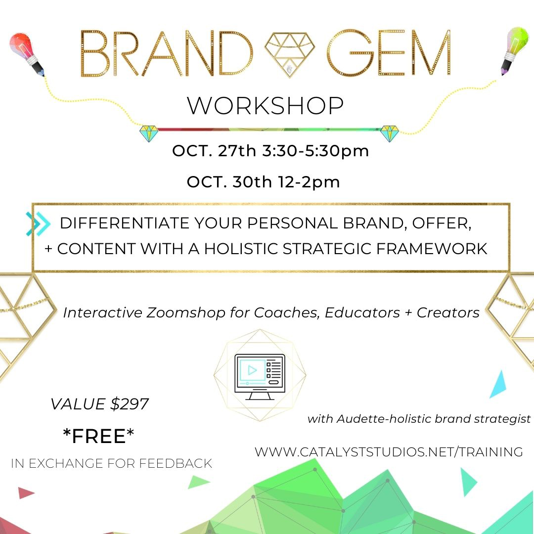 the Brand Gem Workshop- with Audette- Catalyst Studios