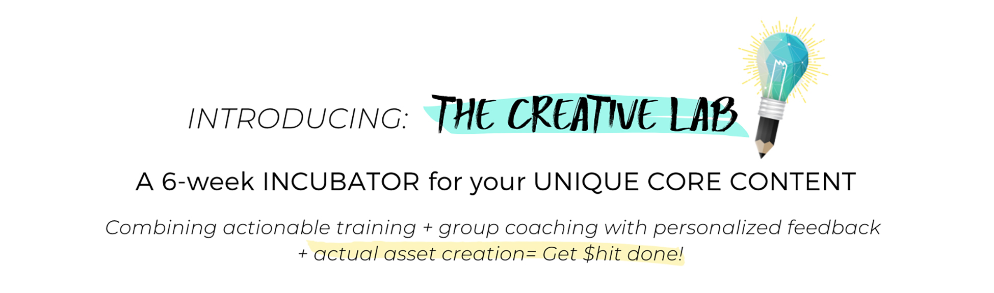 Creative Lab - content incubator - 6 week group coaching program