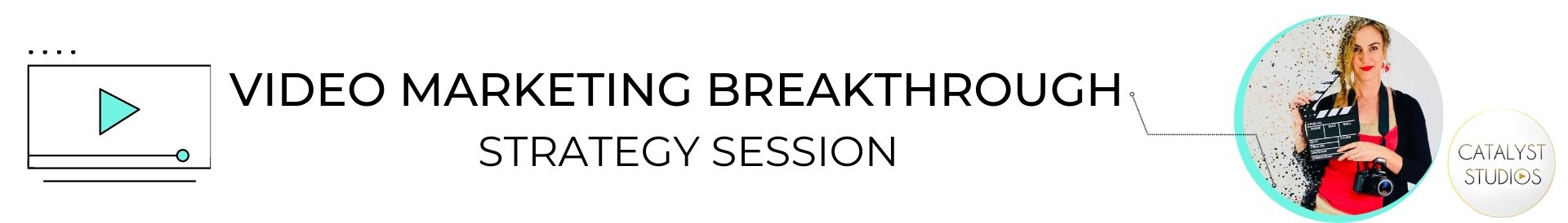 Video Marketing Breakthrough Strategy Session